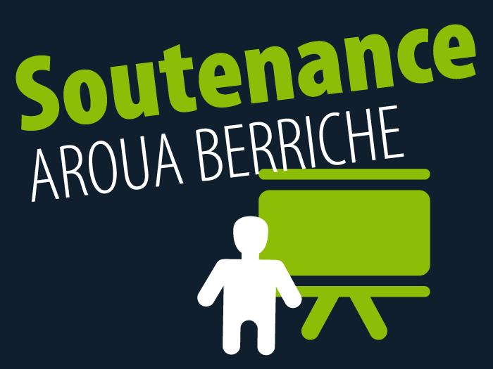Annonce de soutenance de Aroua Berriche